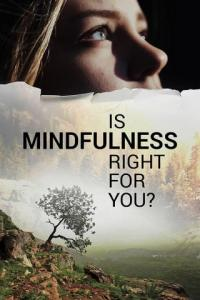 Poster Is Mindfulness Right for You?