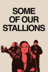 Poster Some of Our Stallions