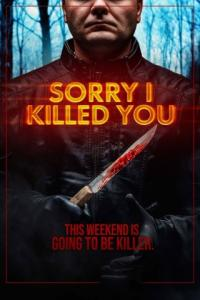 Poster Sorry I Killed You