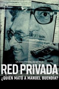 Poster Red privada: ¿quién mató a Manuel Buendía?