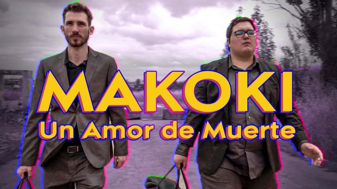Película Makoki Un Amor de Muerte en GNULA